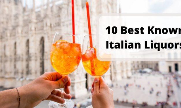 10 Best Known Italian Liquors