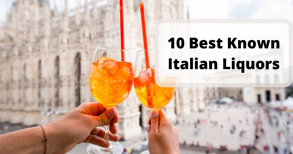 10 Best Known Italian Liquors