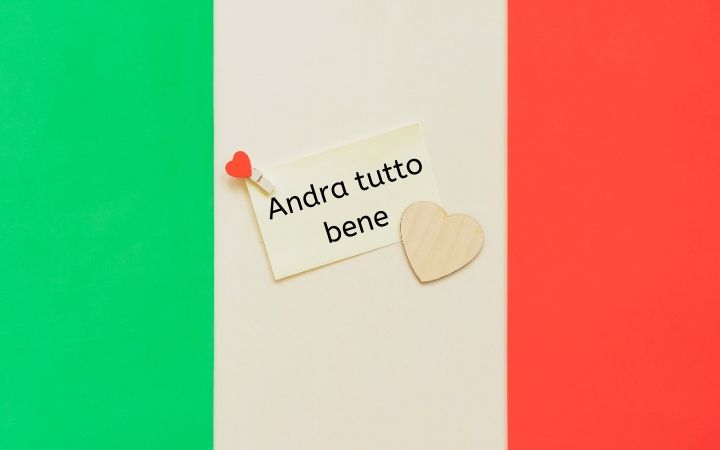 Andra tutto bene on Italian flag - The Proud Italian
