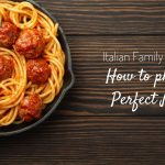 Italian Family Reunion: How to Plan the Perfect Menu