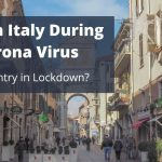 Life in Italy During Corona Virus – a Country in Lockdown?