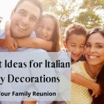 6 Best Ideas for Italian Party Decorations for Your Family Reunion