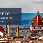 Florence – the Birthplace of the Renaissance