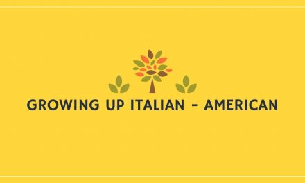 Growing up Italian – American
