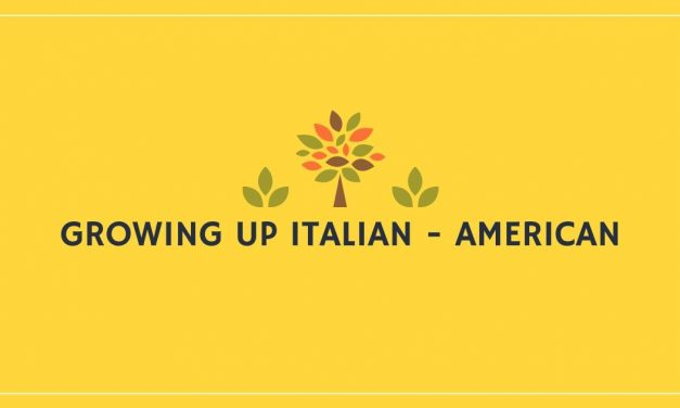 Growing up Italian – American
