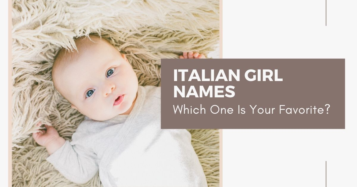 Italian Girl Names – Which One Is Your Favorite?