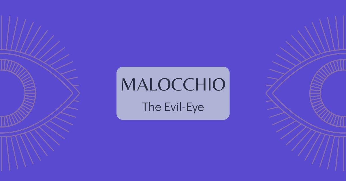 Malocchio – The Evil-Eye