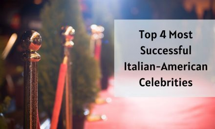 Top 4 Most Successful Italian-American Celebrities
