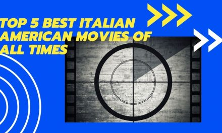 Top 5 Best Italian-American Movies of All Times