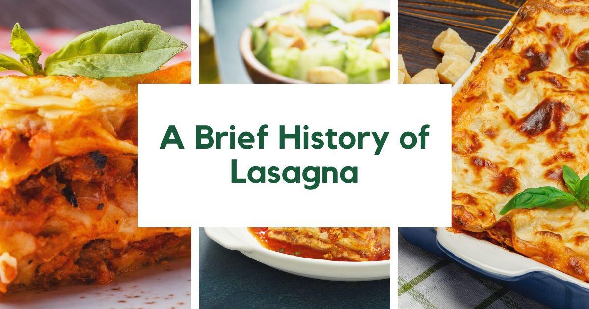 A Brief History of Lasagna