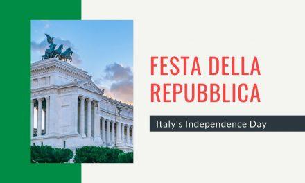 Festa della Repubblica – Italy's Independence Day