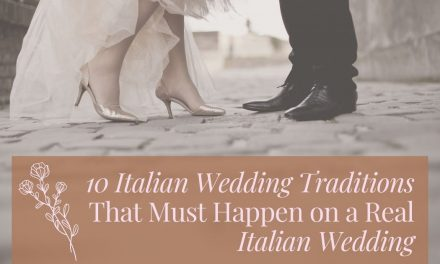 10 Italian Wedding Traditions That Must Happen on a Real Italian Wedding