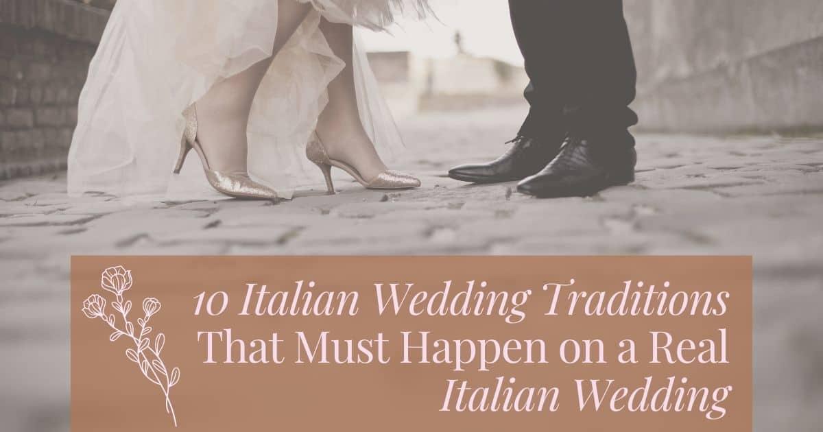 10 Italian Wedding Traditions That Must Happen on a Real Italian Wedding