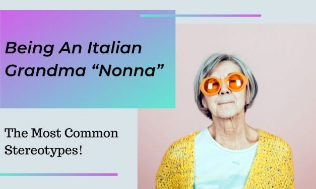 "Being An Italian Grandma ""Nonna"": The Most Common Stereotypes!"