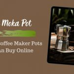 Best Moka Pot: 8 Italian Coffee Maker Pots You Can Buy Online