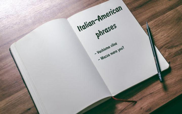 Italian-American slang words written in a book - The Proud Itailan
