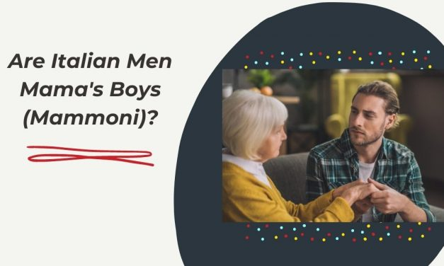 Are Italian Men Mama's Boys (Mammoni)?