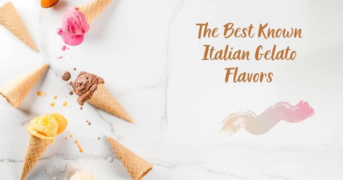 The Best Known Italian Gelato Flavors