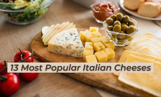13 Most Popular Italian Cheeses