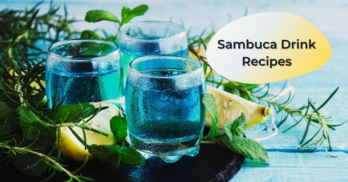 Sambuca Drink Recipes
