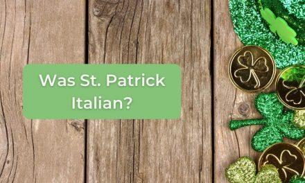 Was St. Patrick Italian?