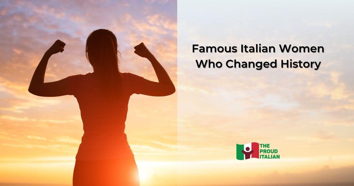 Famous Italian Women Who Changed History