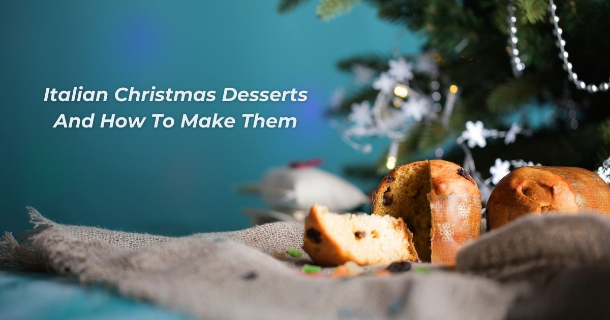 Italian Christmas Desserts And How To Make Them