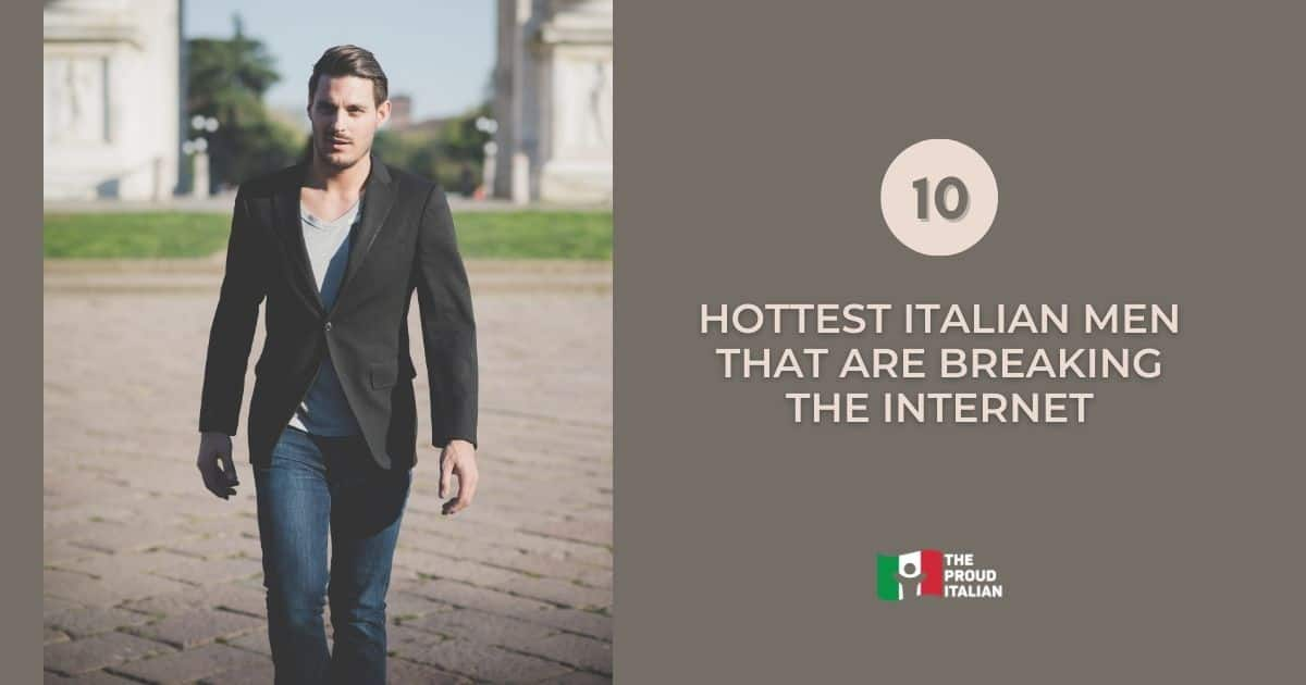 The 10 Hottest Italian Men that are breaking the Internet