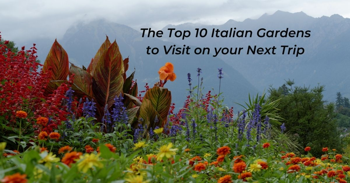 The Top 10 Italian Gardens to Visit on your Next Trip