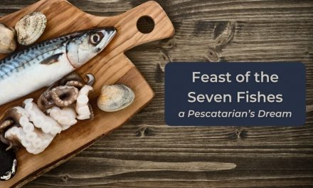 Feast‌ ‌of‌ ‌the‌ ‌Seven‌ ‌Fishes‌ ‌-‌ ‌a‌ ‌Pescatarian's‌ ‌Dream‌