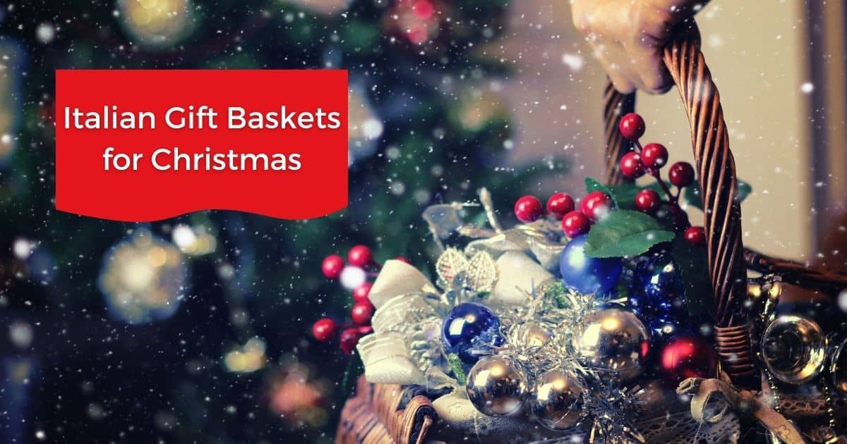 Italian Gift Baskets for Christmas