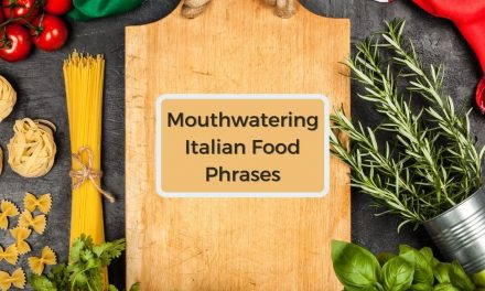 Mouthwatering Italian Food Phrases