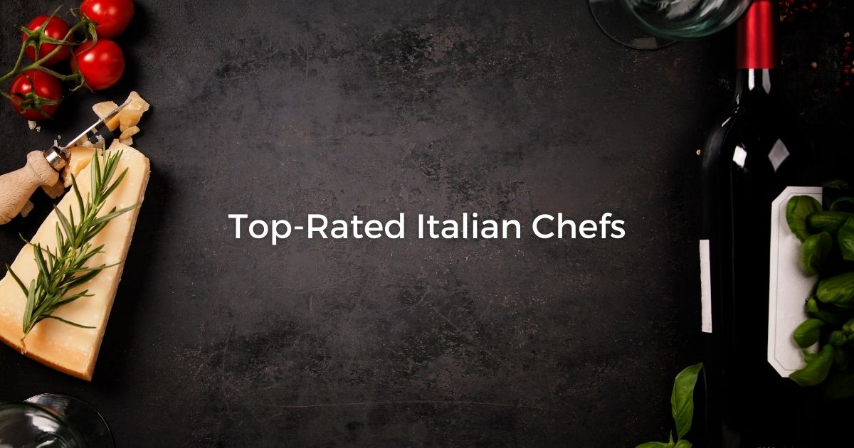 Top-Rated Italian Chefs