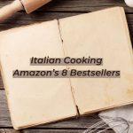 Italian Cooking Books – Amazon's 8 Bestsellers