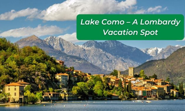 Lake Como – A Lombardy Vacation Spot