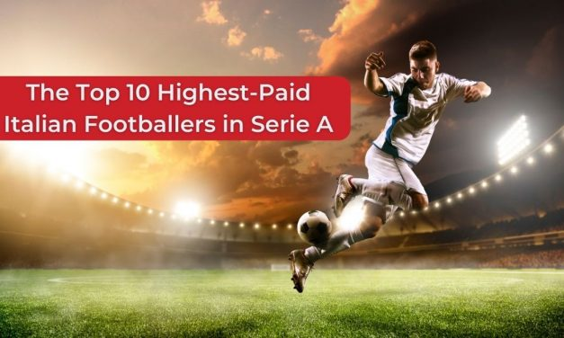 The Top 10 Highest-Paid Italian Footballers in Serie A