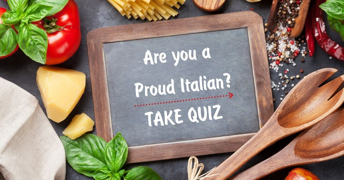 Are you a Proud Italian? Take Quiz!