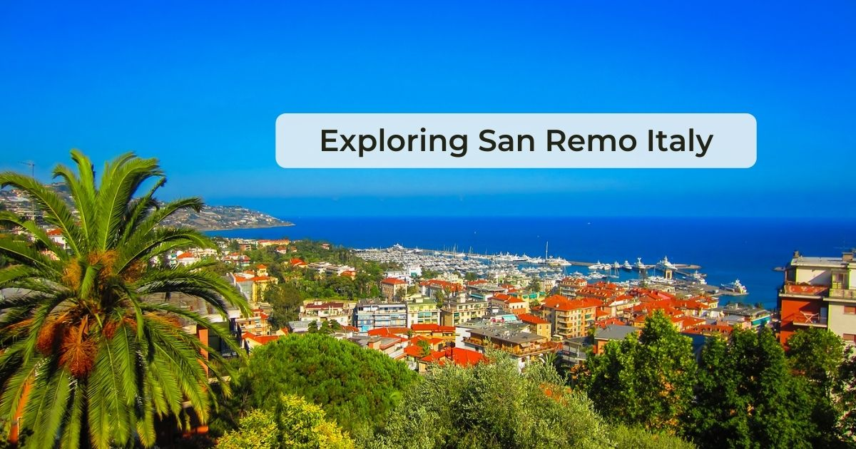 Exploring San Remo Italy - The Proud Italian