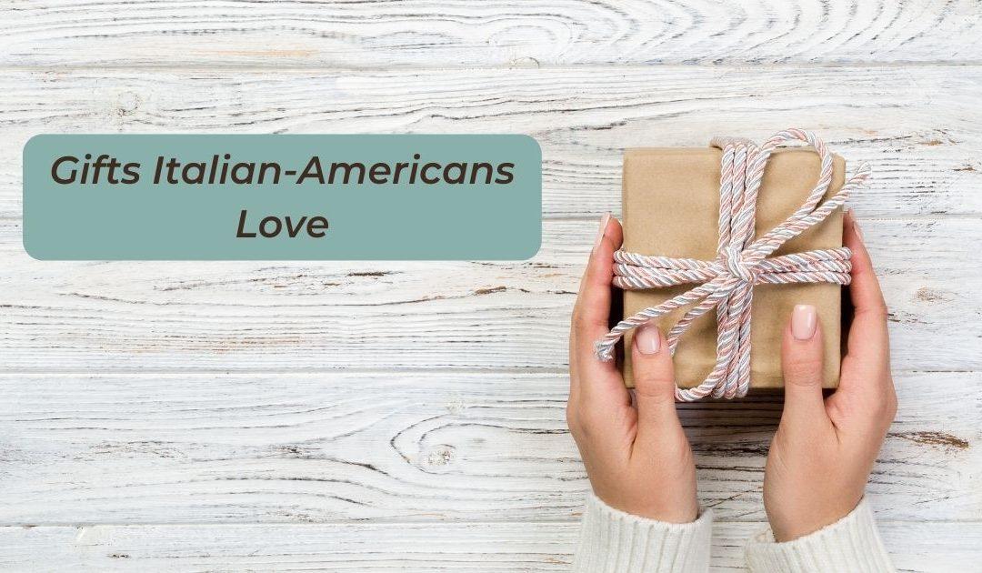 Gifts Italian-Americans Love