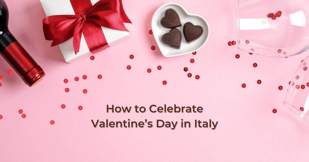 How to Celebrate Valentine's Day in Italy - The Proud Italian