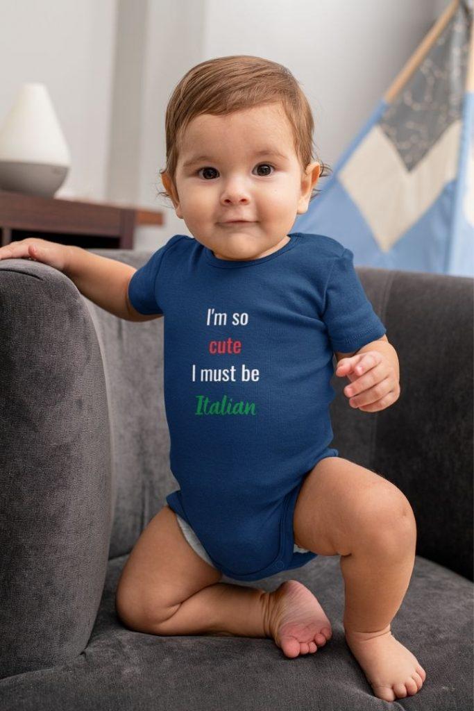 I'm so cute I must be Italian Organic Onesie - The Proud Italian