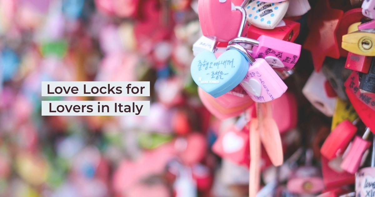 Love Locks for Lovers in Italy