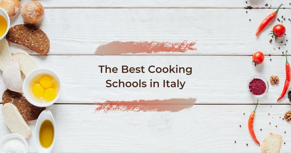 The Best Cooking Schools in Italy - The Proud Italian