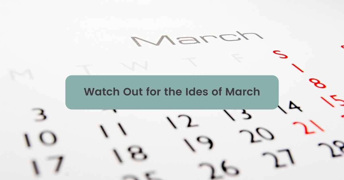 Watch Out for the Ides of March