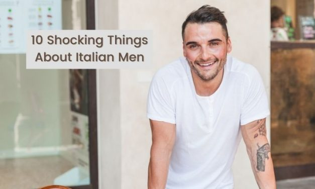 10 Shocking Things About Italian Men