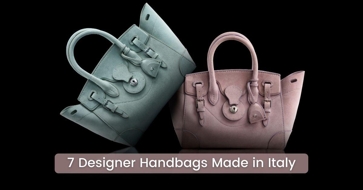 7 Designer Handbags Made in Italy