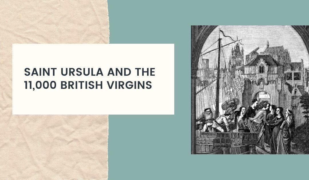 Saint Ursula and the 11,000 British Virgins