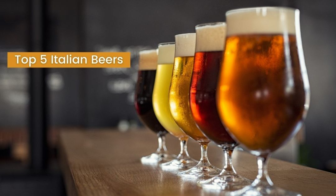 Top 5 Italian Beers