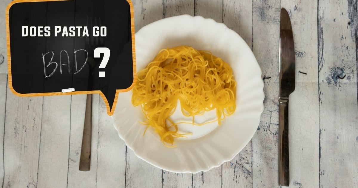 does pasta go bad