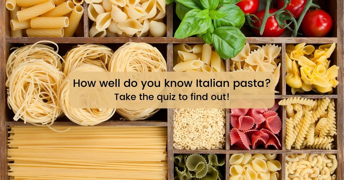 How well do you know Italian pasta - The Proud Italian